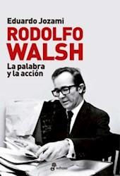 Papel Rodolfo Walsh La Palabra Y La Accion