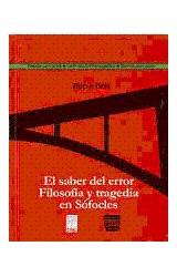 Papel SABER DEL ERROR, EL. FILOSOFIA Y TRAGEDIA EN SOFOCLES