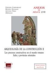 E-book Arqueología de la construcción. II, Los procesos constructivos en el mundo romano: Italia y provincias orientales