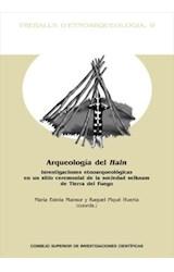 E-book Arqueología del Hain: investigaciones etnoarqueológicas en un sitio ceremonial de la sociedad selknam de Tierra del Fuego. Implicancias teóricas y metodológicas para los estudios arqueológicos