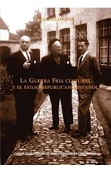 E-book La Guerra Fría cultural y el exilio Republicano español: <i>Cuadernos del Congreso por la Libertad de la Cultura</i> (1953-1965)
