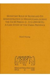 E-book Monetary role of silver and its administration in Mesopotamia during the Ur III period (c. 2112-2004 BCE): A case study of the Umma province