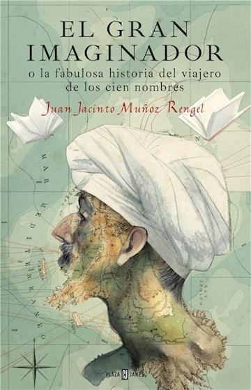 E-book El Gran Imaginador O La Fabulosa Historia Del Viajero De Los Cien Nombres