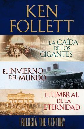 E-book Trilogía The Century (La Caída De Los Gigantes, El Invierno Del Mundo Y El Umbral De La Eternidad)