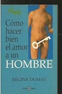 Papel COMO HACER BIEN EL AMOR A UN HOMBRE (UTIL)