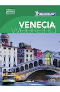 Papel VENECIA WEEKEND (GUIA VERDE CON PLANO DESPLEGABLE) (MICHELIN 2016) (BOLSILLO) (RUSTICA)