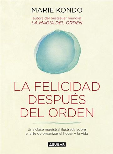 E-book La Felicidad Después Del Orden (La Magia Del Orden 2)