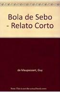 Papel BOLA DE SEBO Y OTROS RELATOS (RELATO CORTO AGUILAR)