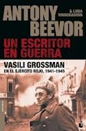 Papel UN ESCRITOR EN GUERRA VASILI GROSSMAN EN EL EJERCITO ROJO [1941-1945] (SERIE HISTORIA 5013)