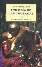 Papel Trilogia De Las Cruzadas Iii Regreso Al Nort