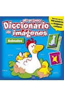 Papel MI PRIMER DICCIONARIO DE IMAGENES ANIMALES (APRENDE MAS  DE 100 PALABRAS) (CARTONE)