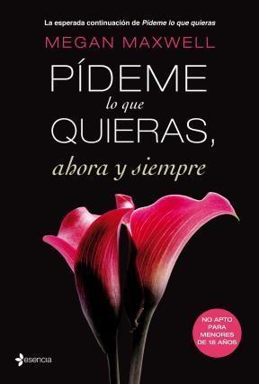 E-book Pídeme Lo Que Quieras, Ahora Y Siempre