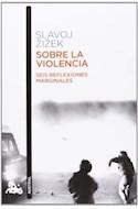 Papel SOBRE LA VIOLENCIA SEIS REFLEXIONES MARGINALES (COLECCION HUMANIDADES 802)