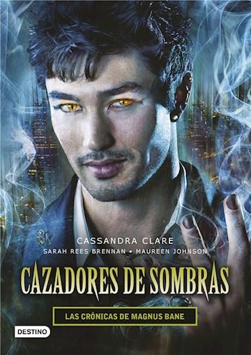 E-book Cazadores De Sombras. Las Crónicas De Magnus Bane