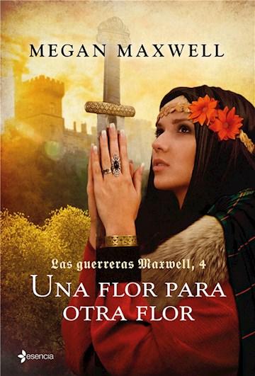 E-book Las Guerreras Maxwell, 4. Una Flor Para Otra Flor