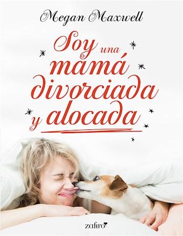 E-book Soy Una Mamá Divorciada Y Alocada