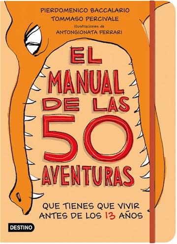 E-book El Manual De Las 50 Aventuras Que Tienes Que Vivir Antes De Los 13 Años