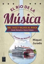 Libro El Rio De La Musica : Del Jazz Y Blues Al Rock
