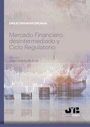 Libro Mercado Financiero Desintermediado Y Ciclo Regulat