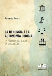 Libro La Renuncia A La Autonomia Judicial.
