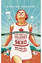 Papel POR QUE LAS MUJERES DISFRUTAN MAS DEL SEXO BAJO EL SOCIALISM