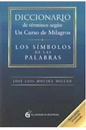 Papel DICCIONARIO DE TERMINOS SEGUN UN CURSO DE MILAGROS LOS SIMBOLOS DE LAS PALABRAS