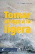 Papel TOMAR AL EGO A LA LIGERA (COLECCION LA PRACTICA DE UN CURSO DE MILAGROS)