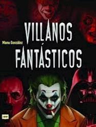 Libro Villanos Fantasticos . Los Personajes Mas Viles De La Historia En La Litera