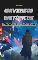 Libro Universos Distopicos . El Futuro Si Esta Escrito