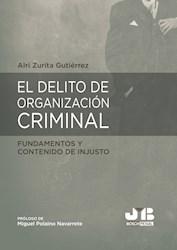 Libro El Delito De Organizacion Criminal: Fundamentos Y