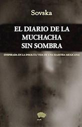 Libro El Diario De La Muchacha Sin Sombra