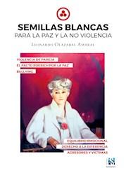 Libro Semillas Blancas Para La Paz Y La No Violencia