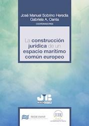 Libro La Construccion Juridica De Un Espacio Maritimo