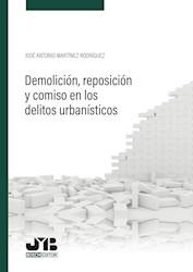 Libro Demolicion, Reposicion Y Comiso En Los Delitos U