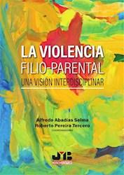 Libro La Violencia Filio-Parenta L: Una Vision Interdis