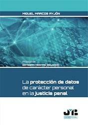 Libro La Proteccion De Datos De Caracter Personal En L