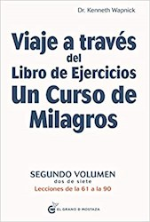 Libro Viaje A Traves Del Libro De Ejercicios. Un Curso De Milagros Vol. 1