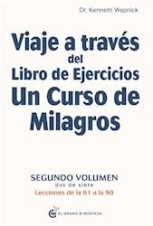 Libro Viaje A Traves Del Libro De Ejercicios. Un Curso De Milagros Vol. 2