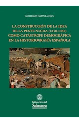 E-book La construcción de la idea de la peste negra (1348-1350) como catástrofe demográfica en la historiografía española