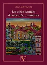 Libro Los Cinco Sentidos De Una Niñez Comunista