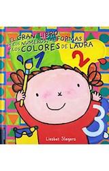 Papel GRAN LIBRO DE LOS NUMEROS LAS FORMAS Y LOS COLORES DE LAURA (ILUSTRADO) (CARTONE)