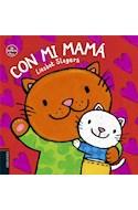 Papel CON MI MAMA (COLECCION EN FAMILIA) (0 A 3 AÑOS) (ILUSTRADO) (CARTONE)