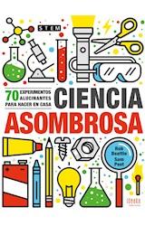 Papel CIENCIA ASOMBROSA 70 EXPERIMENTOS ALUCINANTES PARA HACER EN CASA (SERIE IDEAKA)