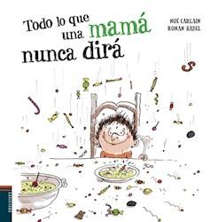 Libro Todo Lo Que Una Mama Nunca Dira