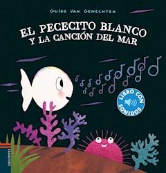 Libro El Pececito Blanco Y La Cancion Del Mar