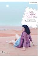Papel MI CUERPO TAMBIEN (2 EDICION) (RUSTICA)