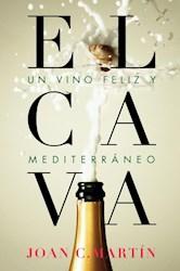 Libro El Cava , Un Vino Feliz Y Mediterraneo