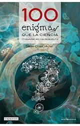 Papel 100 Enigmas Que La Ciencia (Todavía) No Ha Resuelto