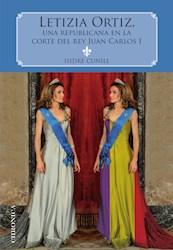 Libro Letizia Ortiz, Una Republicana En La Corte Del Rey