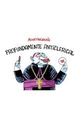 Papel FONTDEVILA, MANEL PROFUNDAMENTE ANTICLERICAL